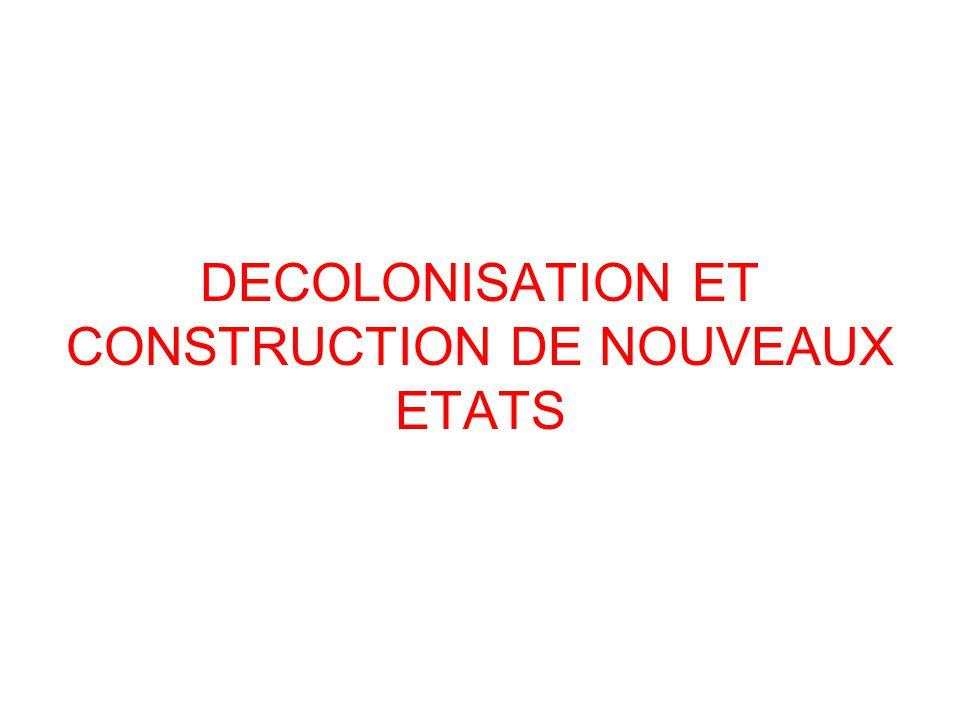 DECOLONISATION ET CONSTRUCTION DE NOUVEAUX ETATS