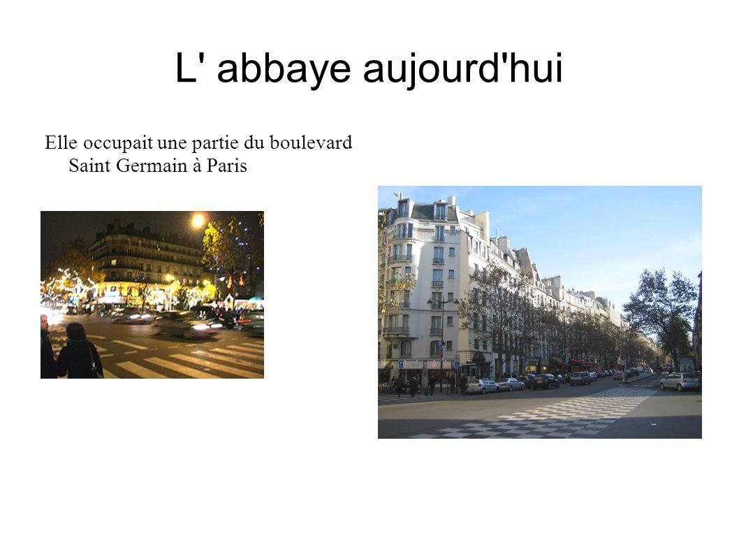 L abbaye aujourd hui Elle occupait une partie du boulevard Saint Germain à Paris