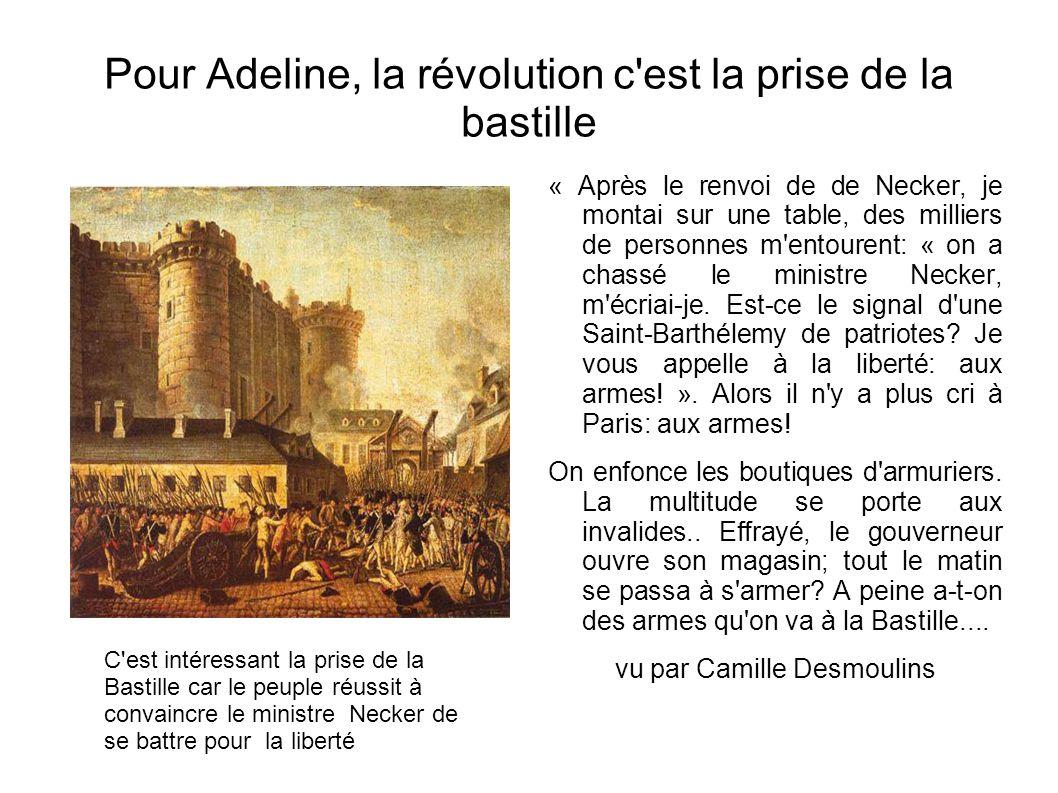 Pour Adeline, la révolution c est la prise de la bastille