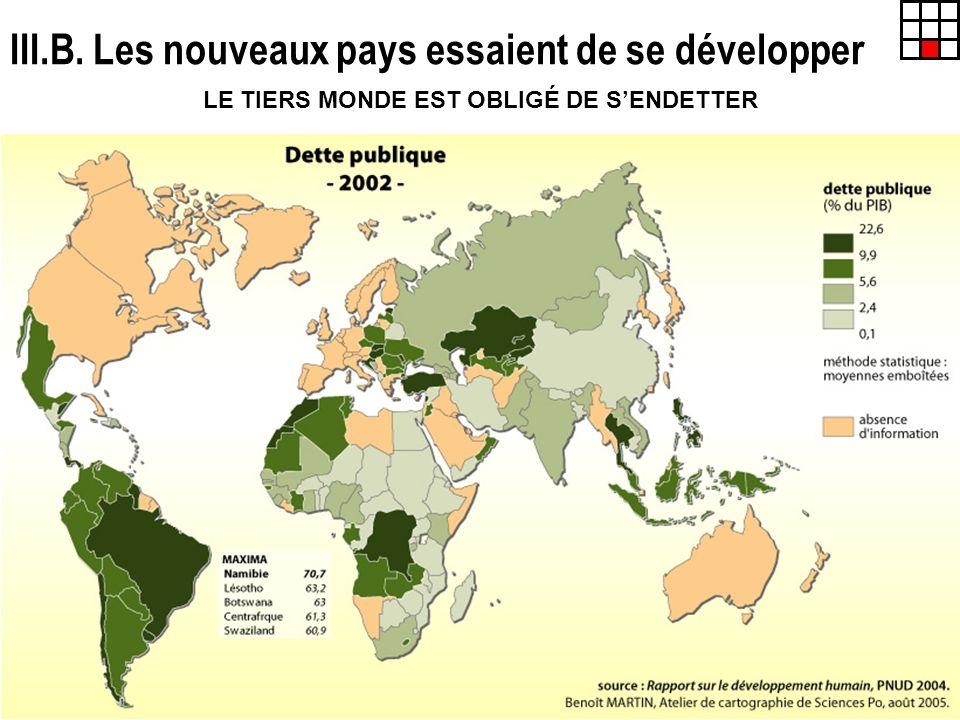 III.B. Les nouveaux pays essaient de se développer