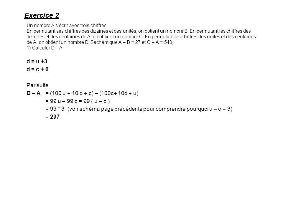 Exercice 2 d = u +3 d = c + 6 Par suite