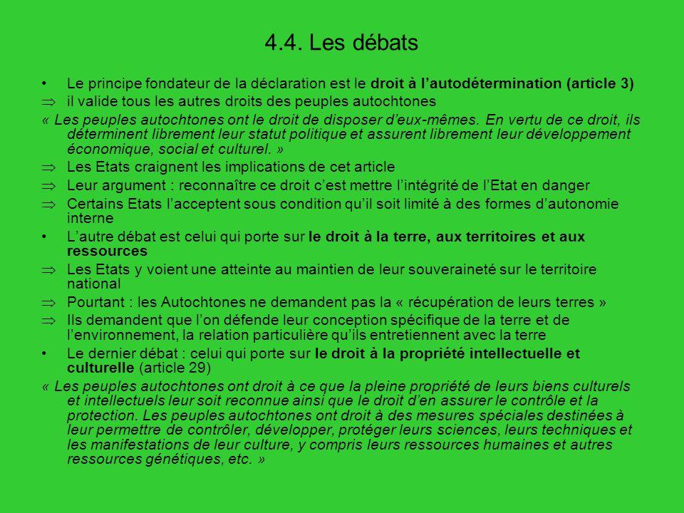 4.4. Les débats Le principe fondateur de la déclaration est le droit à l'autodétermination (article 3)