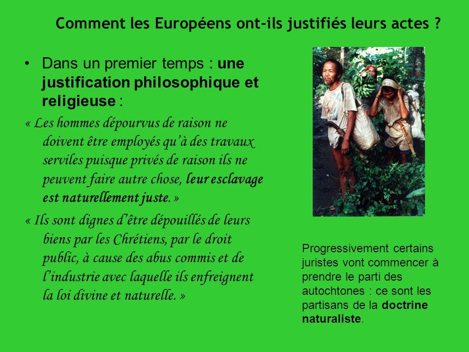 Comment les Européens ont-ils justifiés leurs actes
