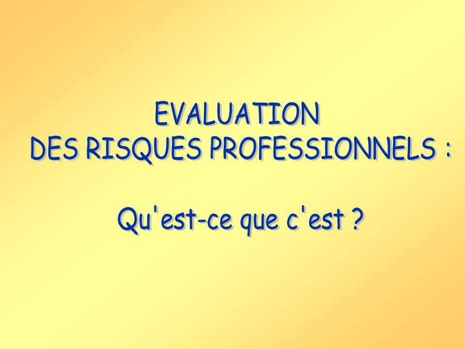 DES RISQUES PROFESSIONNELS :
