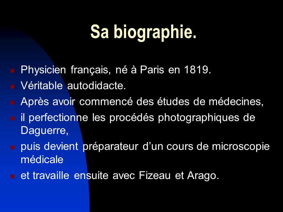Sa biographie. Physicien français, né à Paris en 1819.