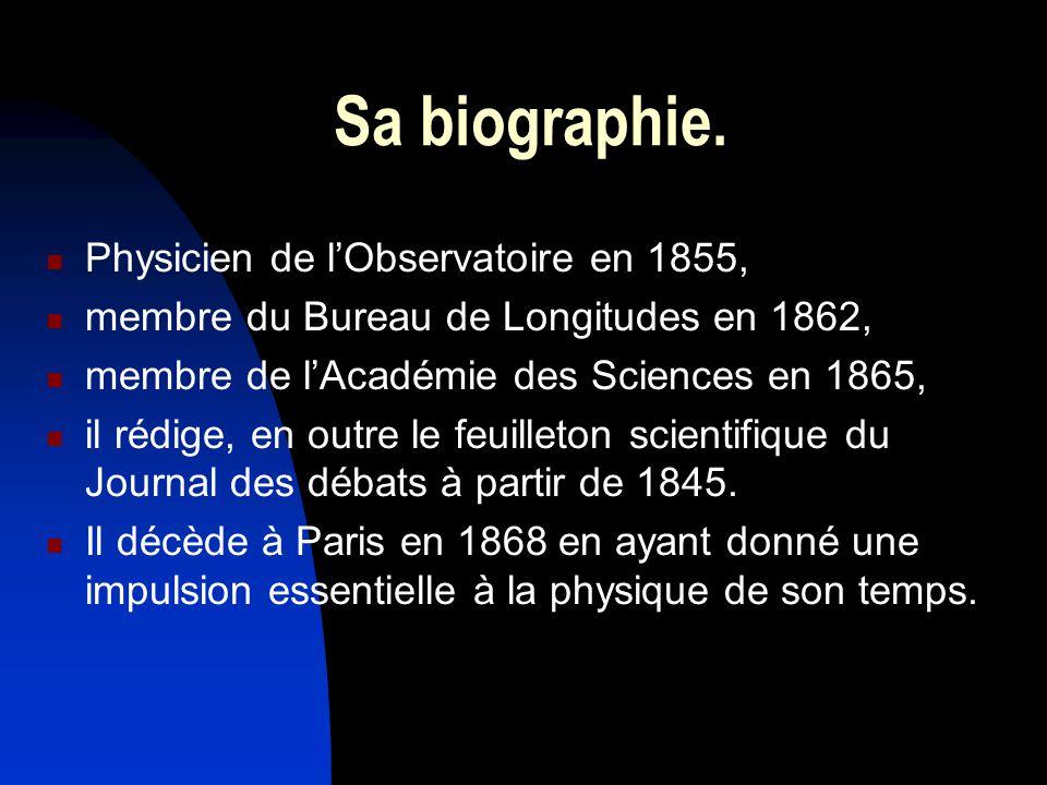Sa biographie. Physicien de l'Observatoire en 1855,