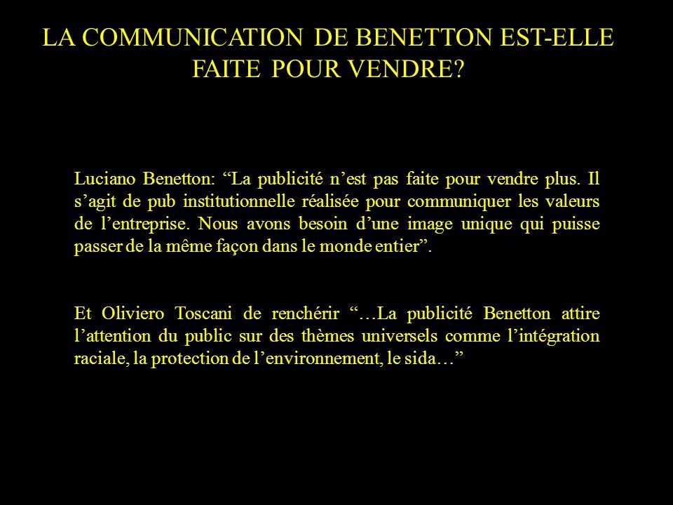 LA COMMUNICATION DE BENETTON EST-ELLE FAITE POUR VENDRE