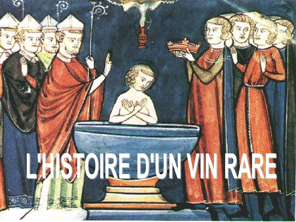 L HISTOIRE D UN VIN RARE