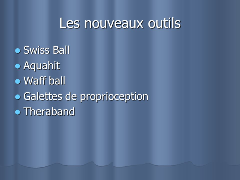 Les nouveaux outils Swiss Ball Aquahit Waff ball