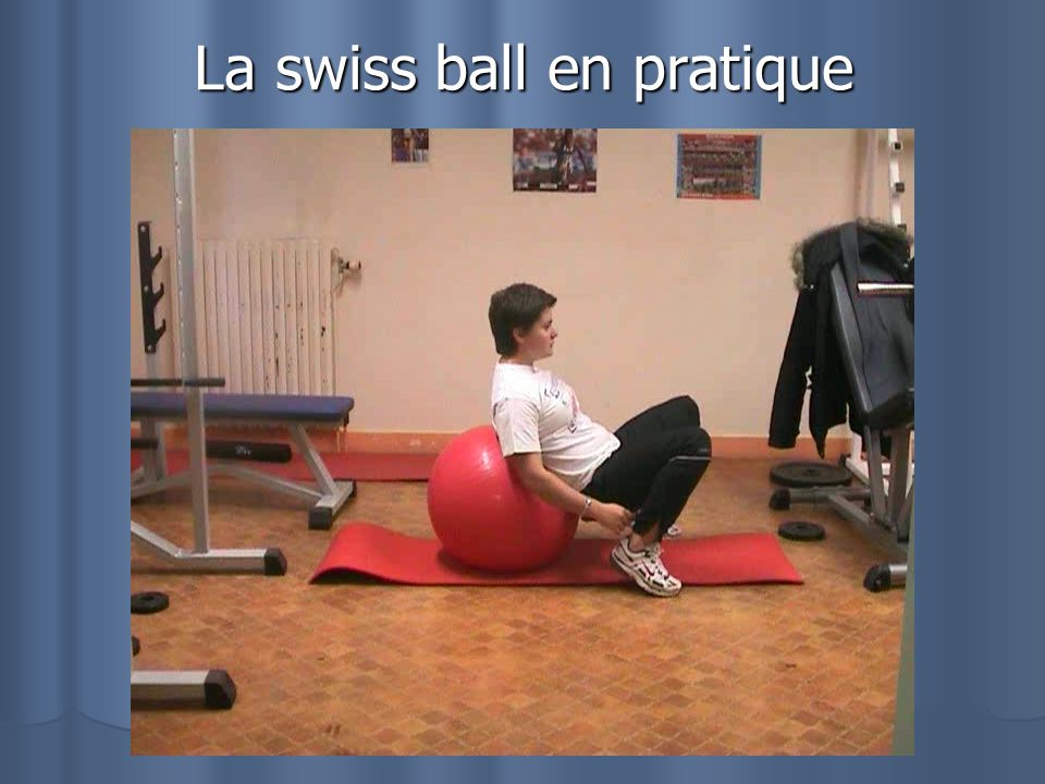La swiss ball en pratique