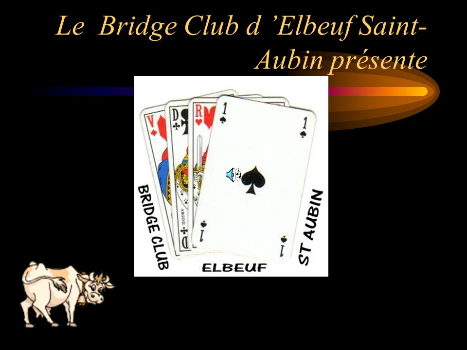 Le Bridge Club d 'Elbeuf Saint-Aubin présente