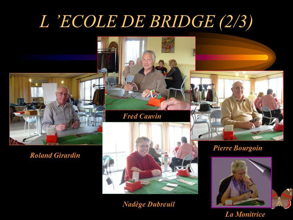 L 'ECOLE DE BRIDGE (2/3) Fred Cauvin Pierre Bourgoin Roland Girardin