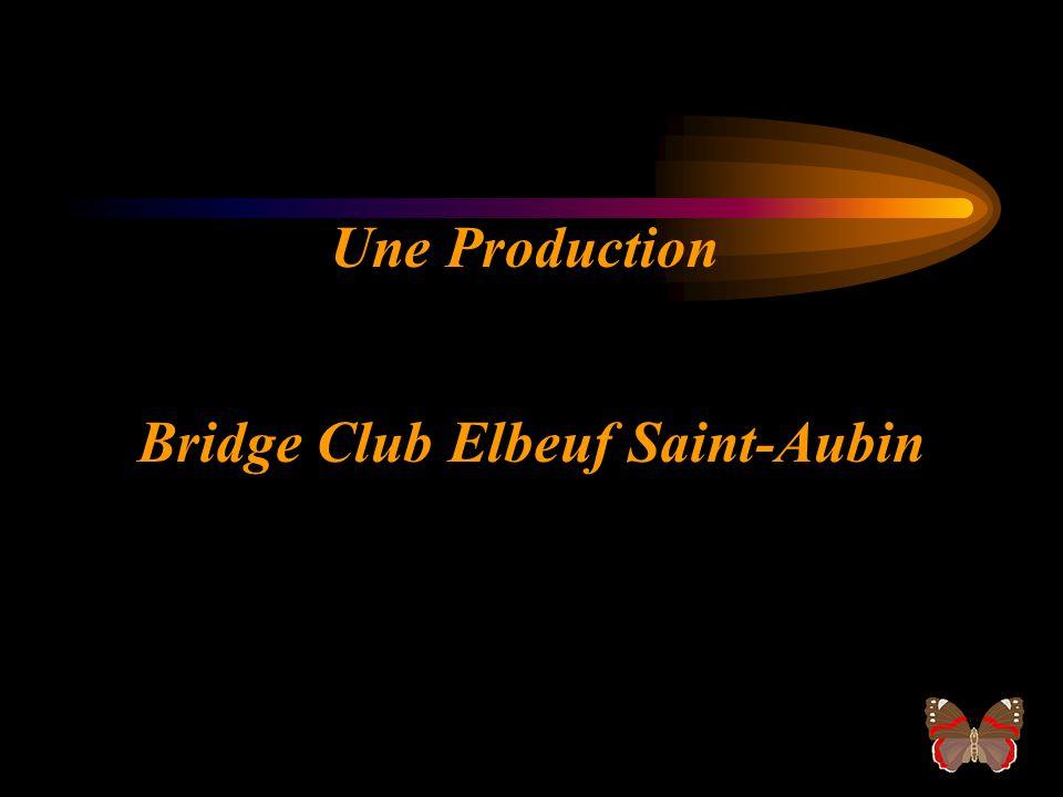Une Production Bridge Club Elbeuf Saint-Aubin