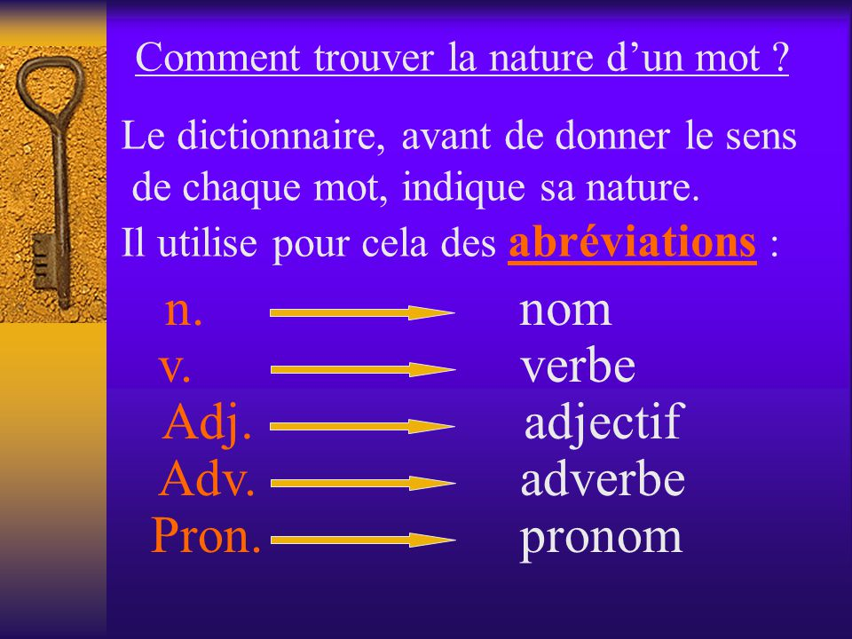 n. nom v. verbe Adj. adjectif Adv. adverbe Pron. pronom