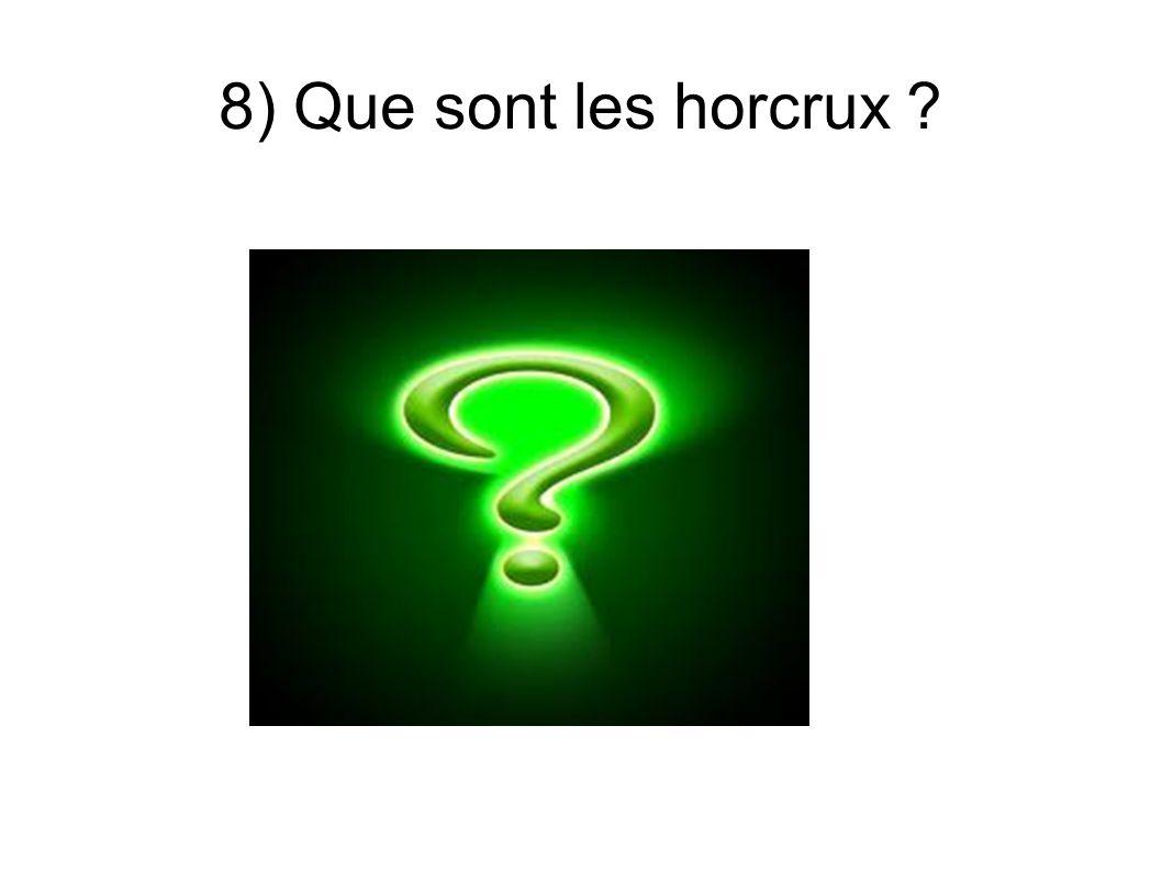 8) Que sont les horcrux