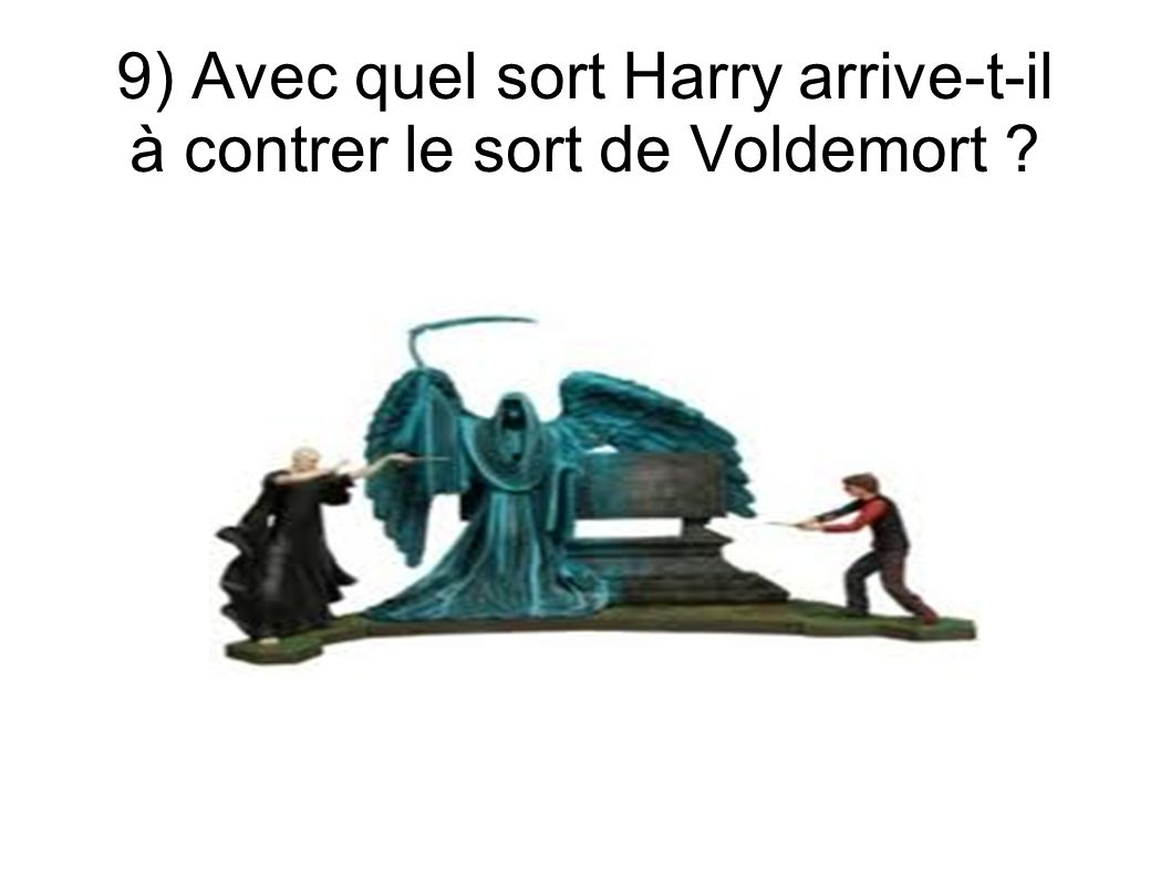 9) Avec quel sort Harry arrive-t-il à contrer le sort de Voldemort