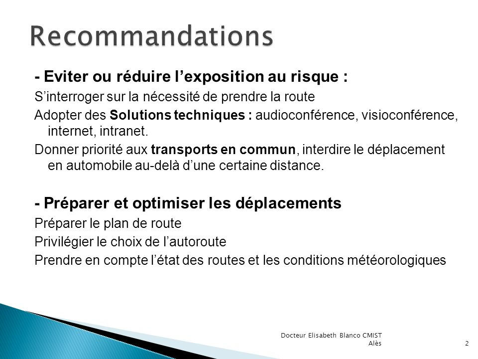 Recommandations - Eviter ou réduire l'exposition au risque :