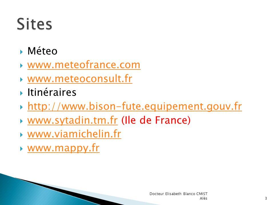 Sites Méteo www.meteofrance.com www.meteoconsult.fr Itinéraires