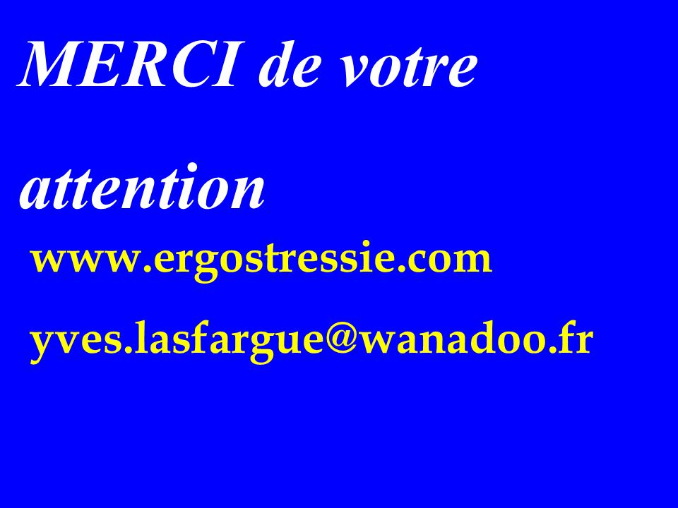 MERCI de votre attention www.ergostressie.com
