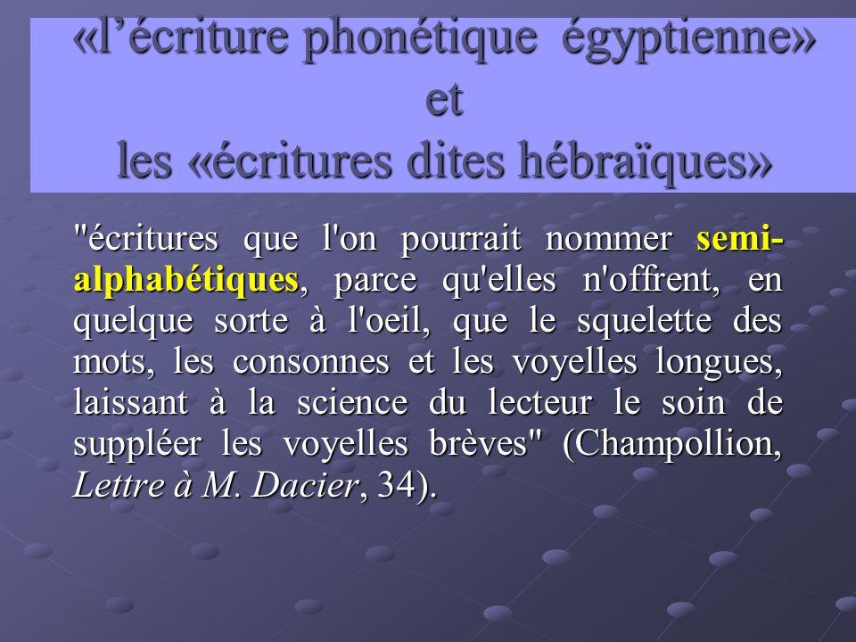«l'écriture phonétique égyptienne» et les «écritures dites hébraïques»
