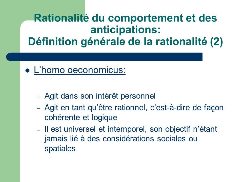 Rationalité du comportement et des anticipations: Définition générale de la rationalité (2)