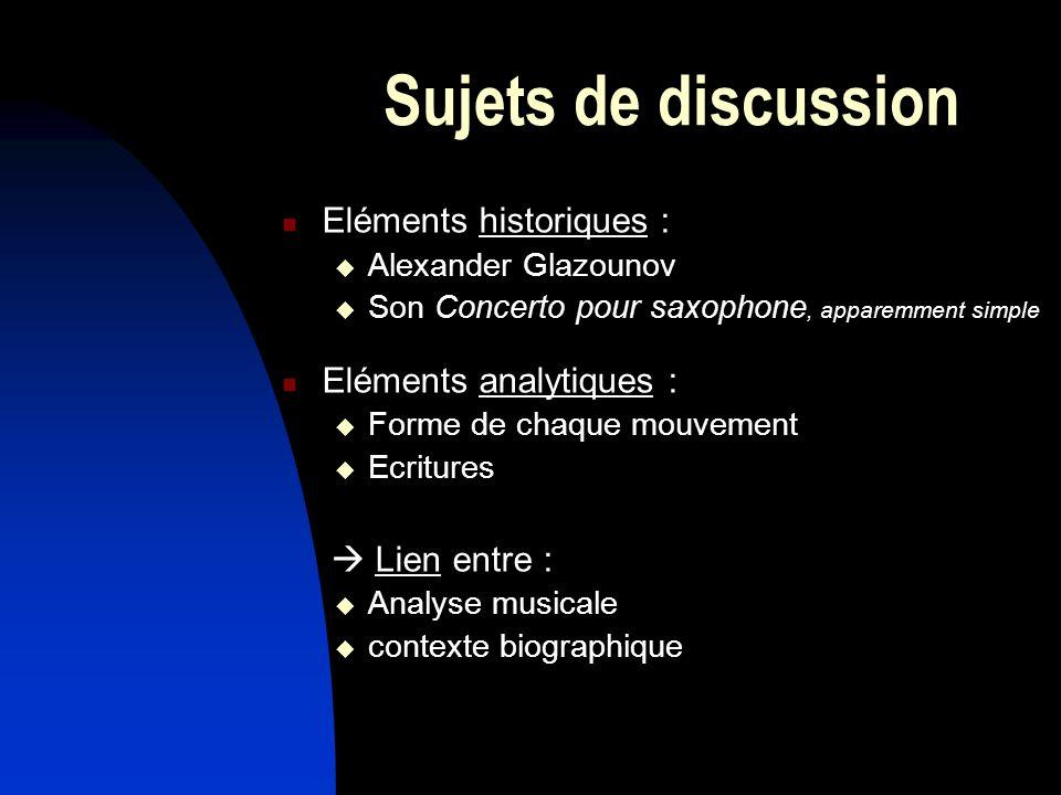 Sujets de discussion Eléments historiques : Eléments analytiques :