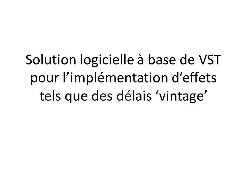 Solution logicielle à base de VST pour l'implémentation d'effets tels que des délais 'vintage'