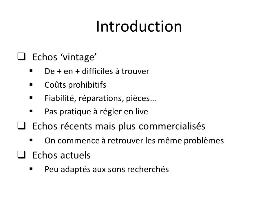 Introduction Echos 'vintage' Echos récents mais plus commercialisés
