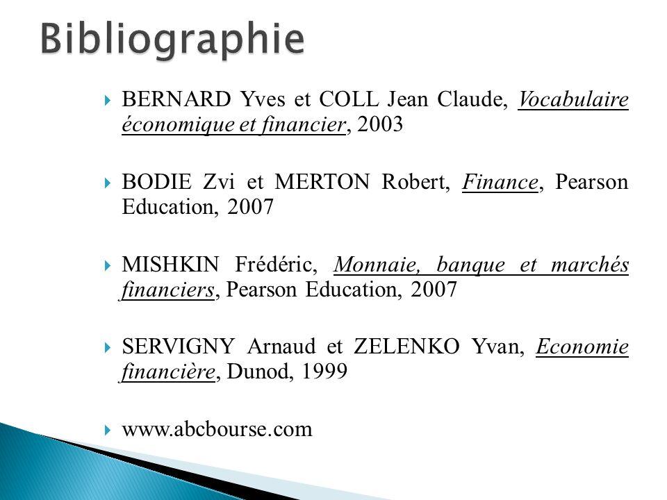 Bibliographie BERNARD Yves et COLL Jean Claude, Vocabulaire économique et financier, 2003.
