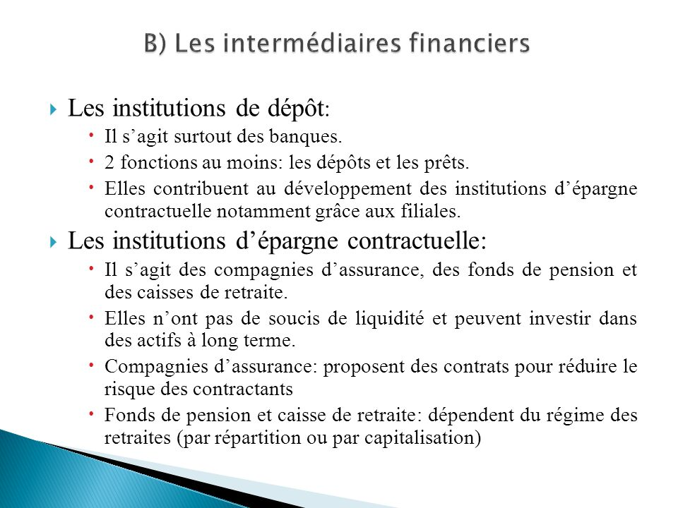 B) Les intermédiaires financiers