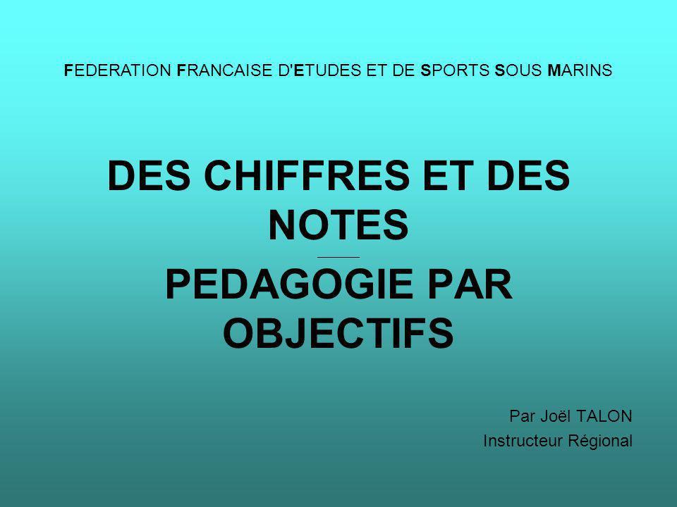 DES CHIFFRES ET DES NOTES __________ PEDAGOGIE PAR OBJECTIFS