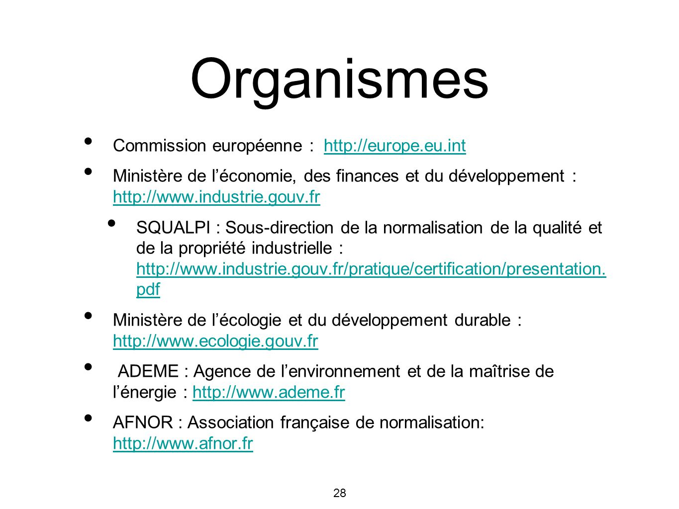 Organismes Commission européenne : http://europe.eu.int