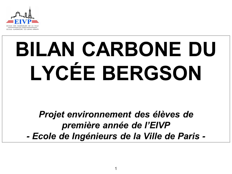 BILAN CARBONE DU LYCÉE BERGSON Projet environnement des élèves de première année de l'EIVP - Ecole de Ingénieurs de la Ville de Paris -