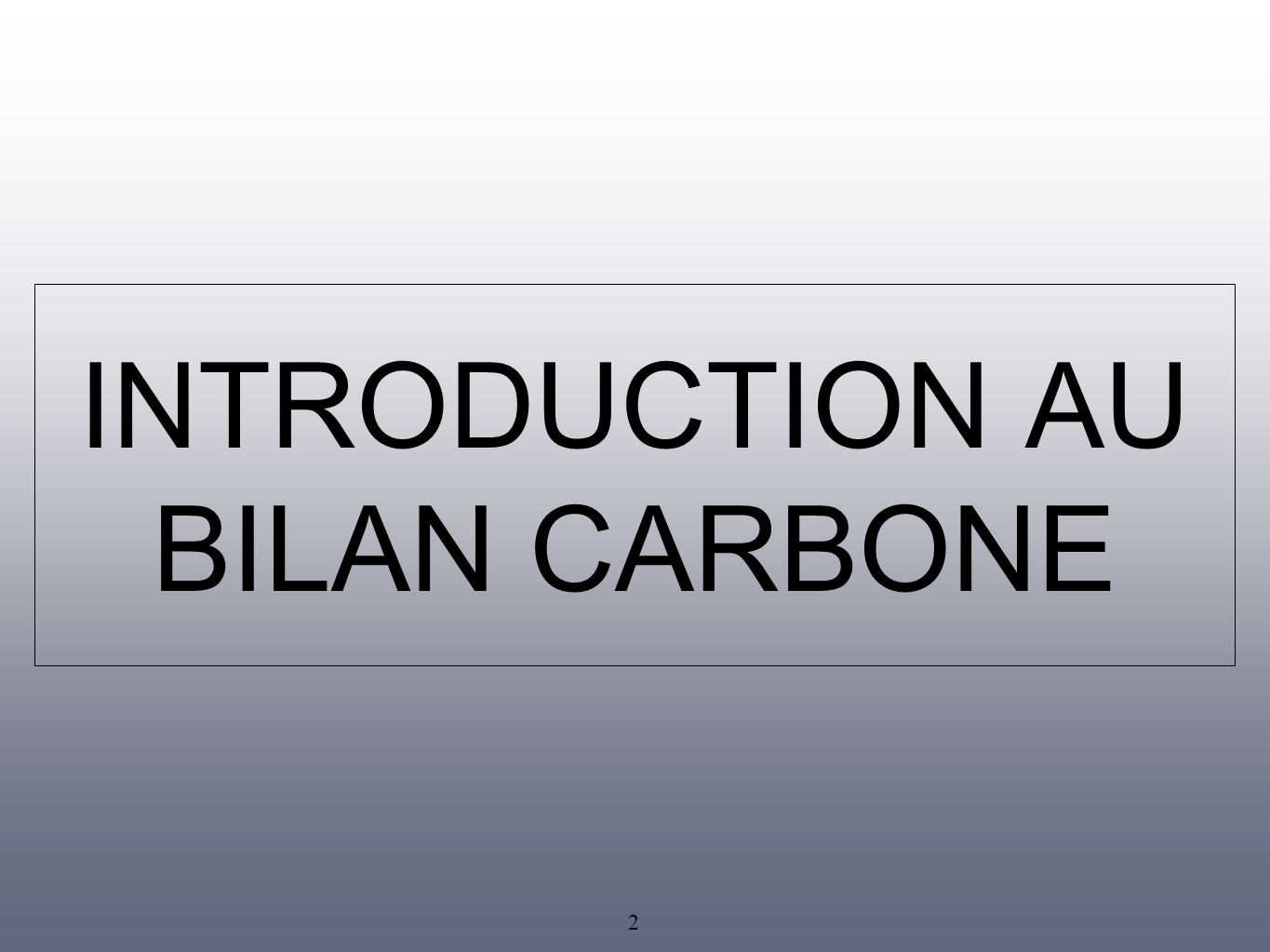 INTRODUCTION AU BILAN CARBONE