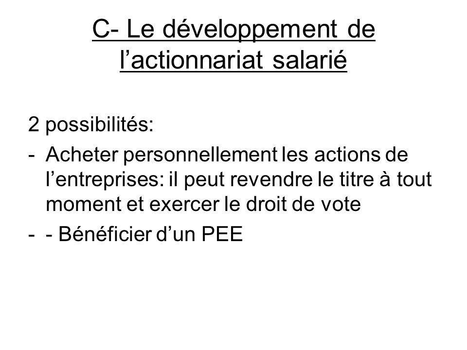 C- Le développement de l'actionnariat salarié