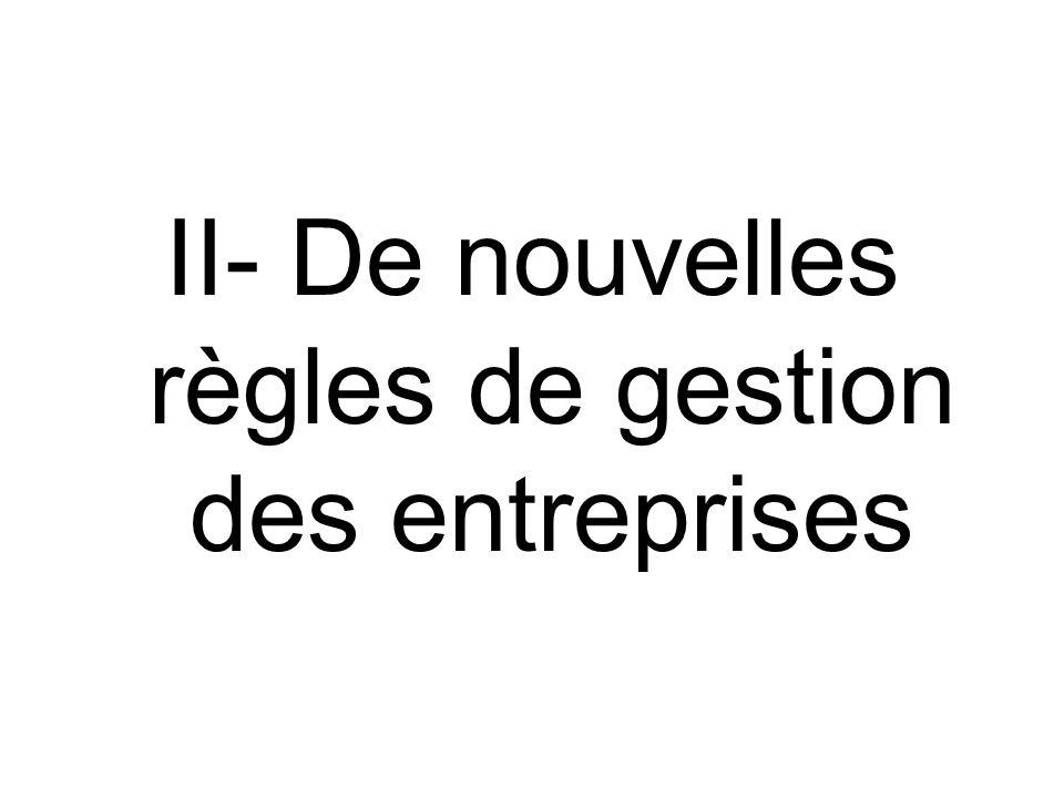 II- De nouvelles règles de gestion des entreprises