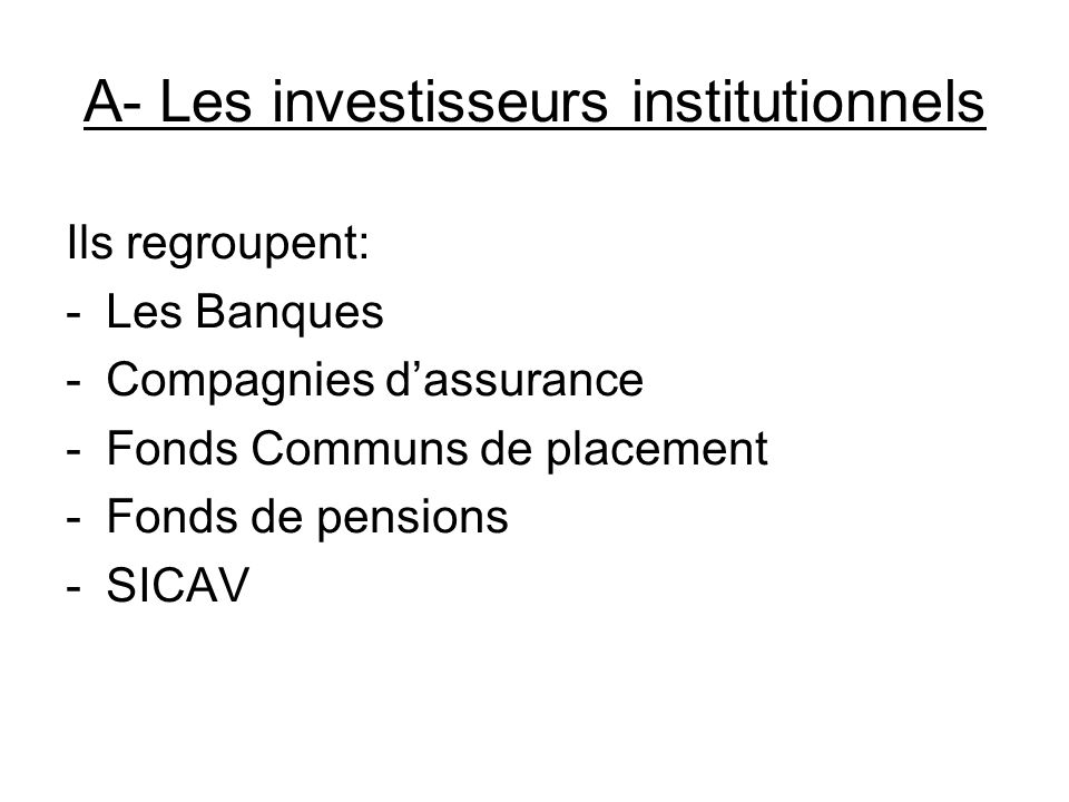 A- Les investisseurs institutionnels