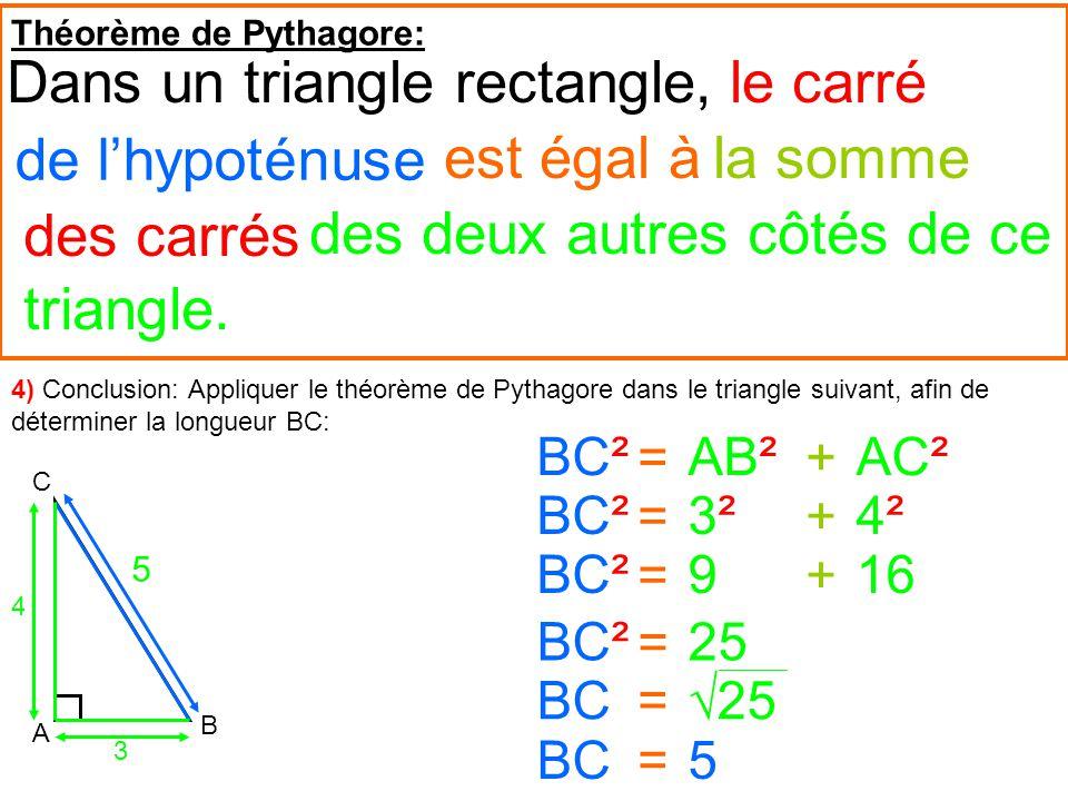 Dans un triangle rectangle, le carré de l'hypoténuse est égal à