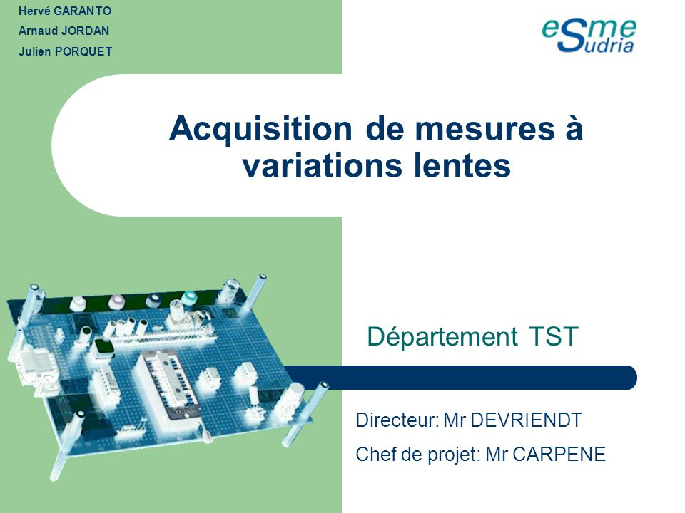 Acquisition de mesures à variations lentes