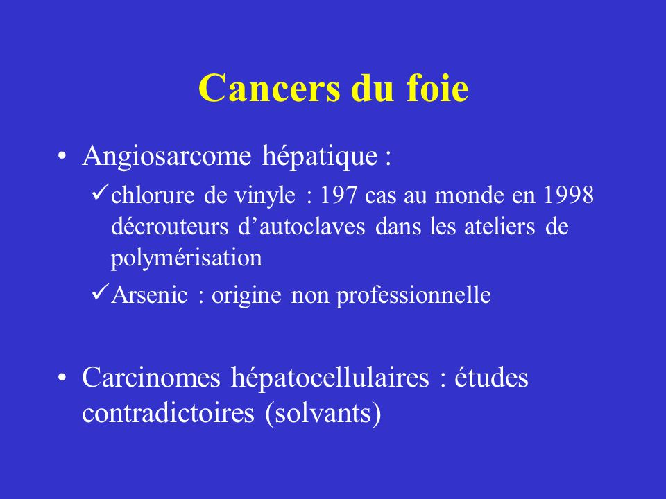 Cancers du foie Angiosarcome hépatique :