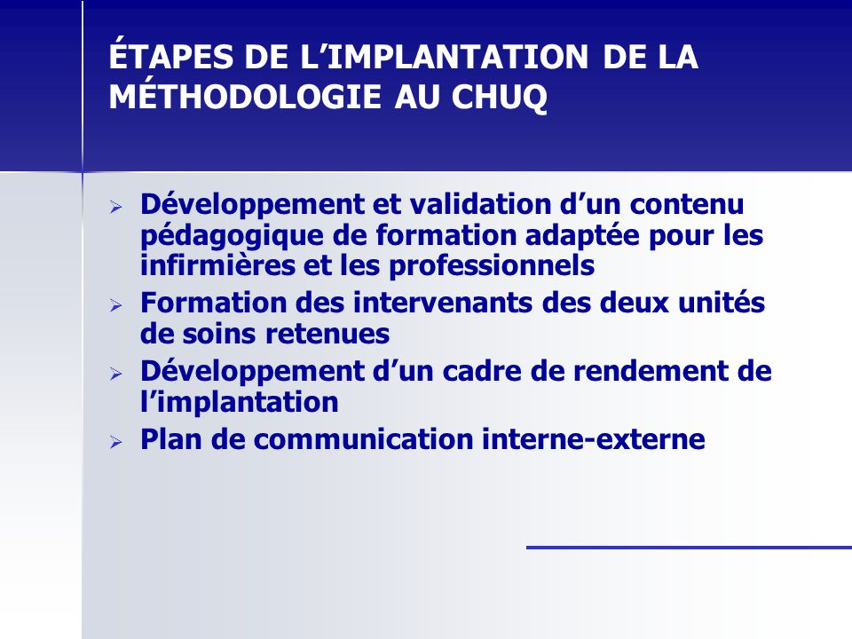 ÉTAPES DE L'IMPLANTATION DE LA MÉTHODOLOGIE AU CHUQ