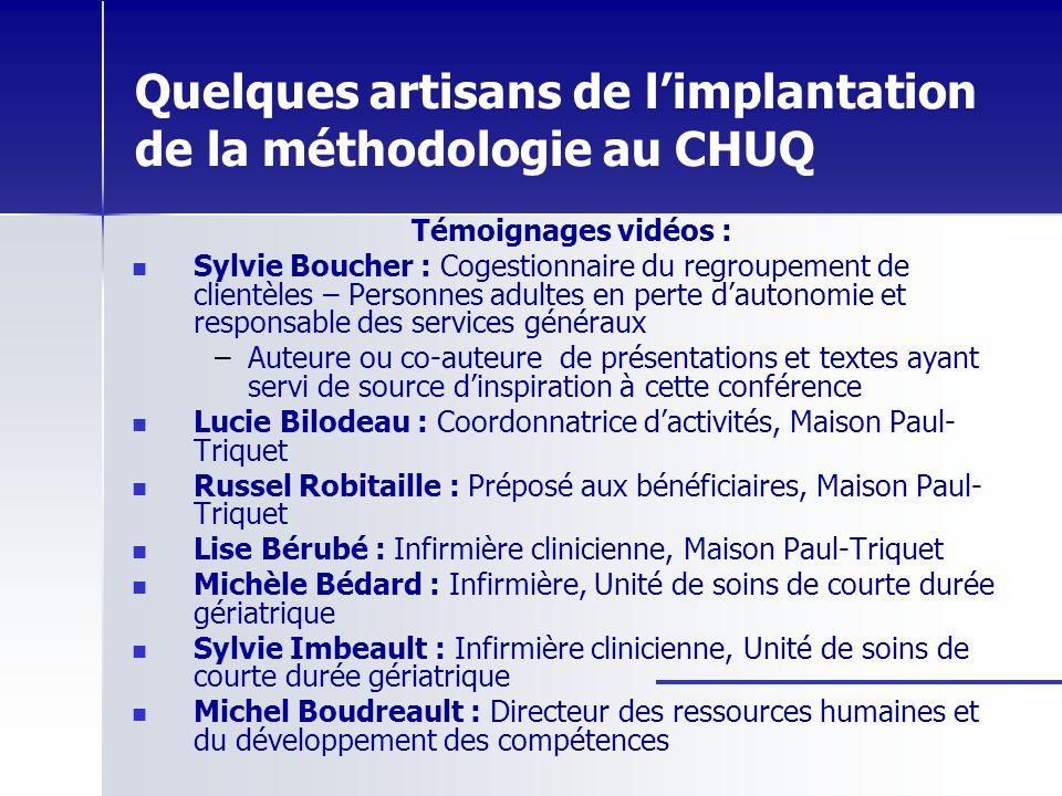 Quelques artisans de l'implantation de la méthodologie au CHUQ