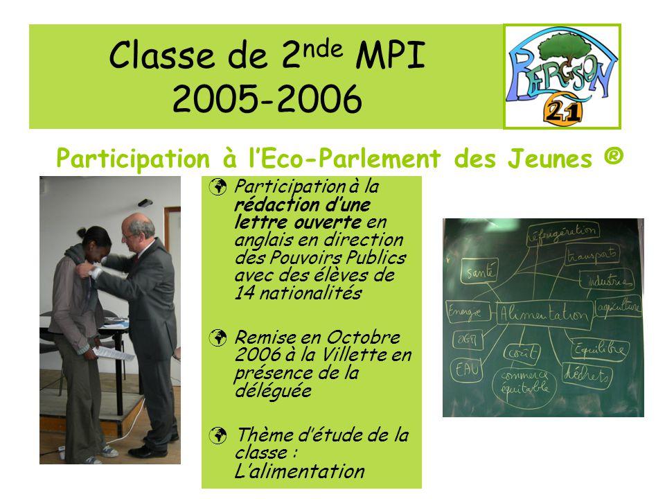 Classe de 2nde MPI 2005-2006 Participation à l'Eco-Parlement des Jeunes ®