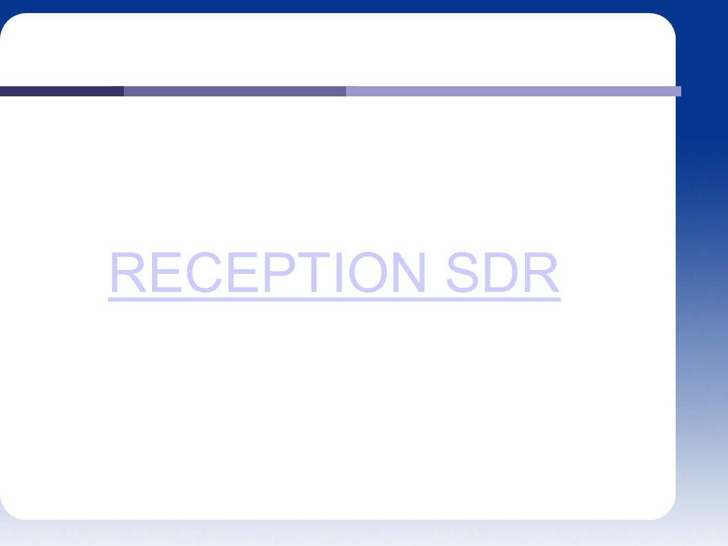 RECEPTION SDR