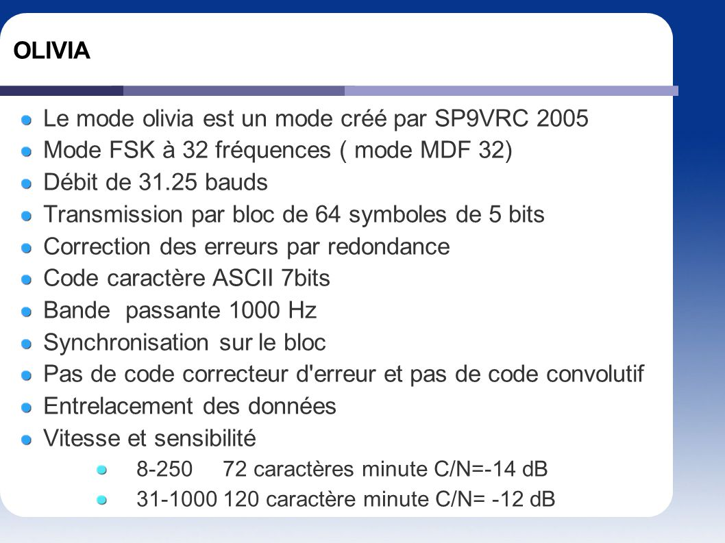 Le mode olivia est un mode créé par SP9VRC 2005