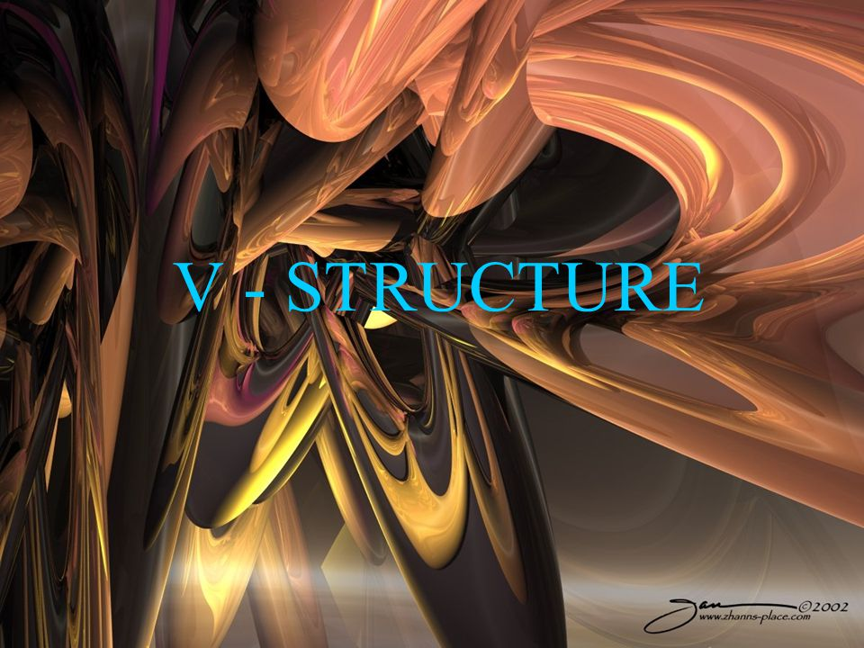 V - STRUCTURE