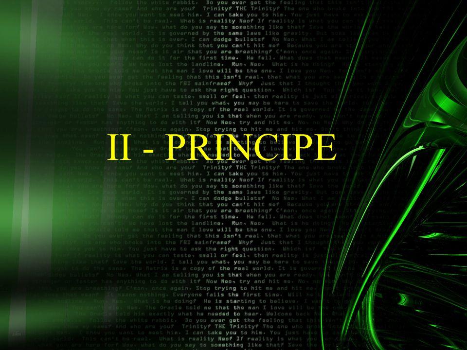 II - PRINCIPE