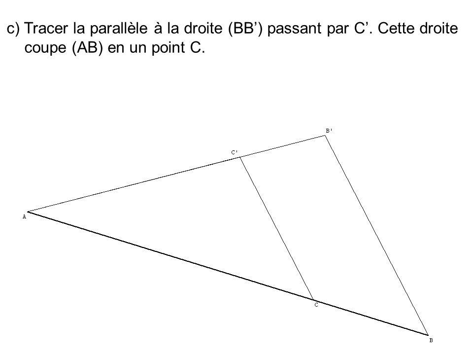 c) Tracer la parallèle à la droite (BB') passant par C'