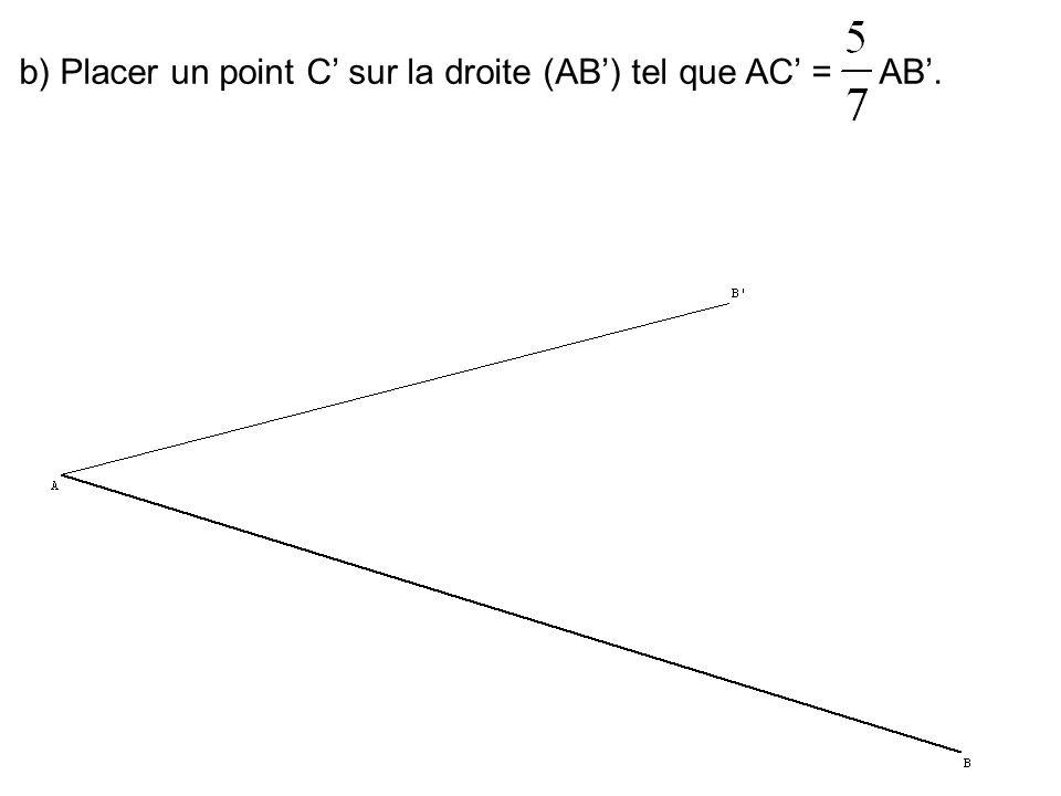 b) Placer un point C' sur la droite (AB') tel que AC' = AB'.