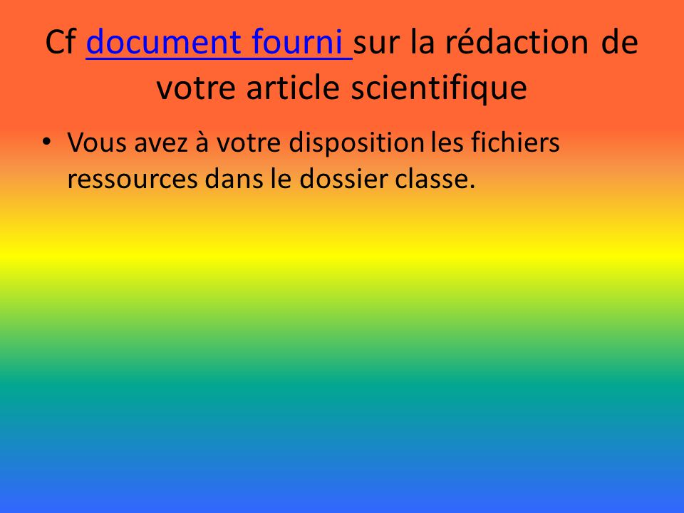 Cf document fourni sur la rédaction de votre article scientifique